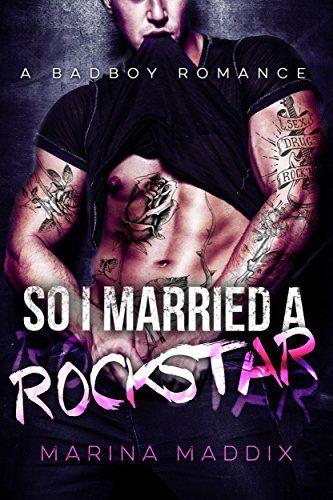 So I Married a Rockstar: A Bad Boy Romance by Marina Maddix http://www.amazon.com/dp/B016H0TAQ6/ref=cm_sw_r_pi_dp_iWjnwb0VTG72Z