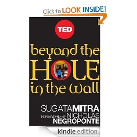 Sugata Mitra: Beyond the Hole in the Wall, 2012, TED Books