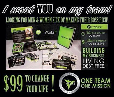 It Works Global and the It Works body wrap.  Get on this crazy wrap train with this crazy wrap thing. It has worked for me and it could work for you. Contact me at www.letsgethealthy2day.com. Check it out, host a party and wrap for free, sign up as a loyal customer and save, or join my team and make some extra cash.