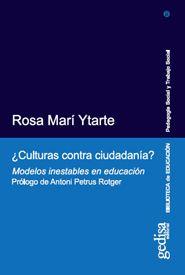 ¿Culturas contra ciudadanía? : modelos inestables en educación, por Rosa Marí Ytarte ; prólogo Antoni Petrus Rotger.  L/Bc 37.03 MAR cul http://almena.uva.es/search~S1*spi?/dMulticulturalismo/dmulticulturalismo/-3%2C-1%2C0%2CB/frameset&FF=dmulticulturalismo&42%2C%2C262