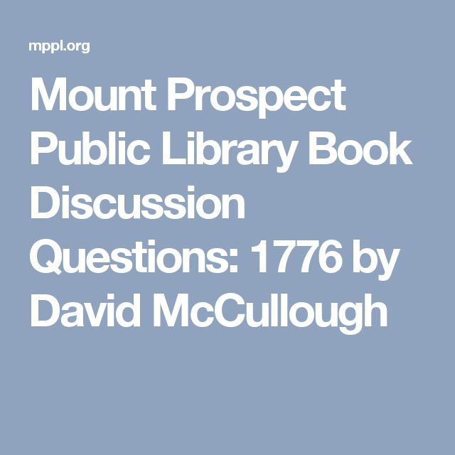 Mount Prospect Public Library  Book Discussion Questions: 1776 by David McCullough