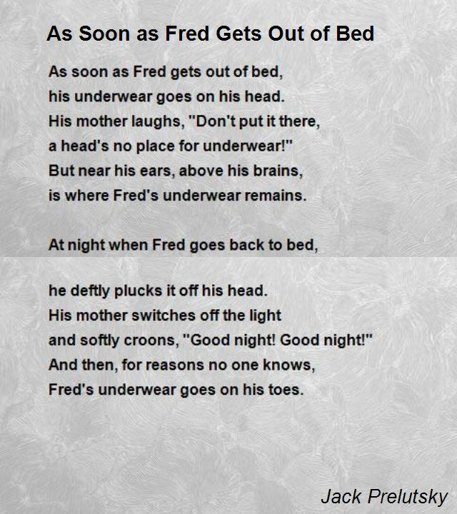 As Soon As Fred Gets Out Of Bed Poem by Jack Prelutsky - Poem Hunter