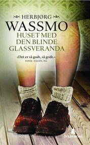Huset med den blinde glassveranda   Herbjørg Wassmo