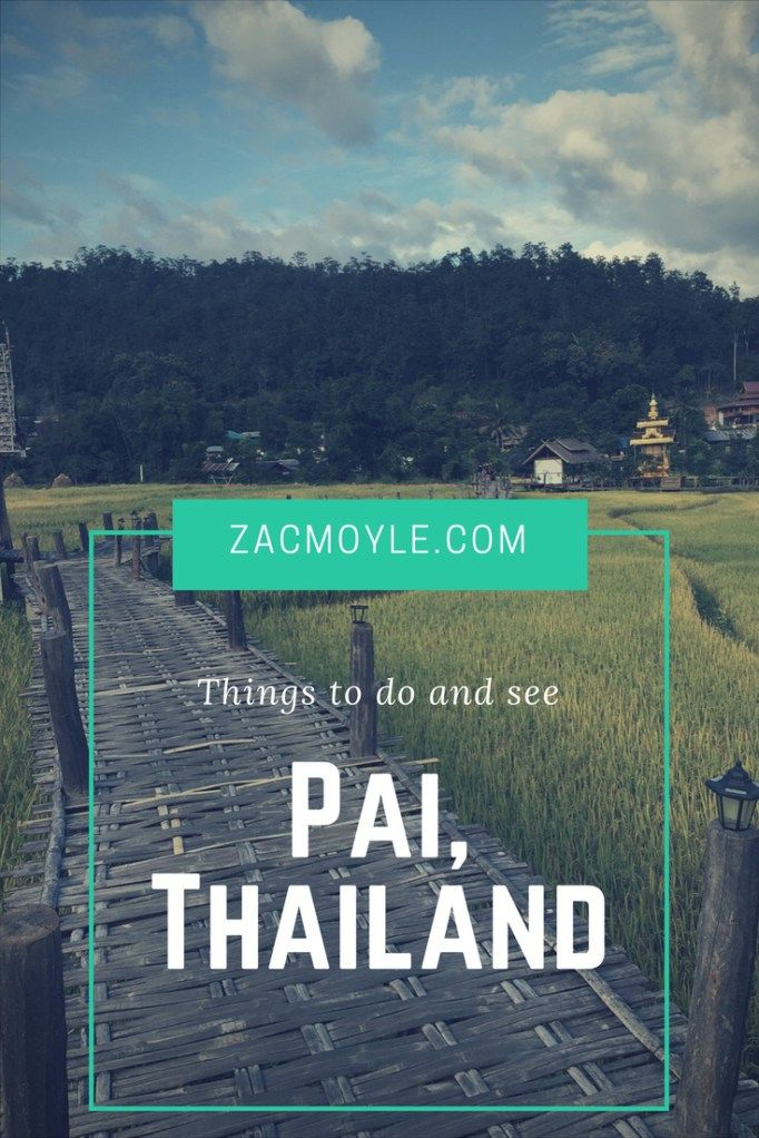 Things to do and see in Pai, Thailand | Zac's Travel Blog | Travel Pai | Travel Thailand | North Thailand | Travel South East Asia | Pai Travel Guide | Thailand Travel Guide | Travel Blog | Travel Blogger | Travel