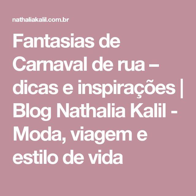 Fantasias de Carnaval de rua – dicas e inspirações | Blog Nathalia Kalil - Moda, viagem e estilo de vida