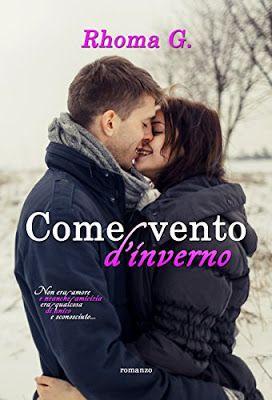 #italianselfpublishing #recensione Rhoma G. Narrativa rosa Come vento d'inverno  Sognando tra le Righe: COME VENTO D'INVERNO Rhoma G. Recensione