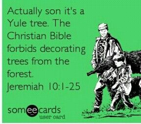 Wow. Talks about how people should not cut down trees and decorate them.... hmm... says a lot about the Christian Christmas.