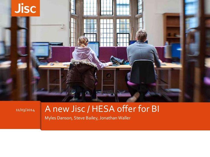 A new Jisc / HESA offer for business intelligence - Myles Danson, S...