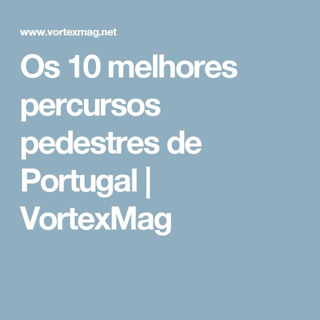 Os 10 melhores percursos pedestres de Portugal | VortexMag