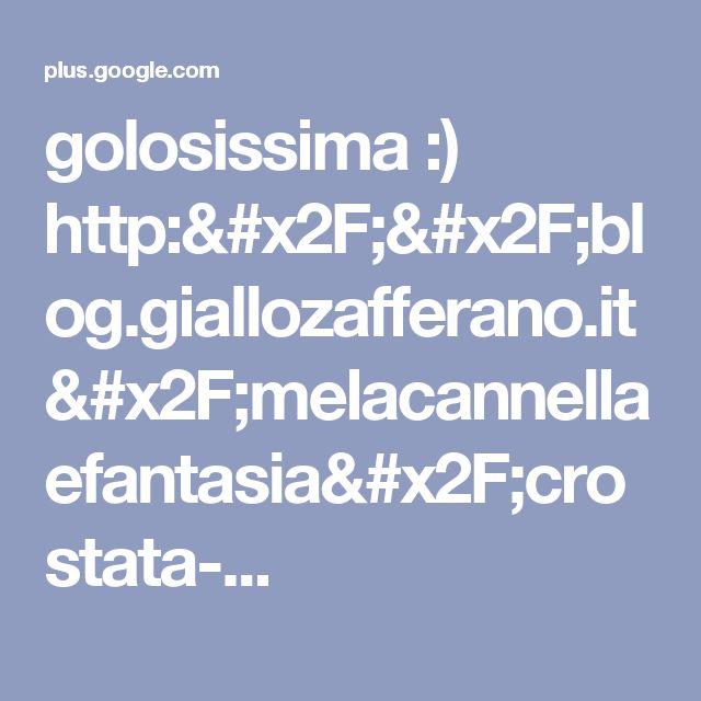 golosissima :) http://blog.giallozafferano.it/melacannellaefantasia/crostata-...