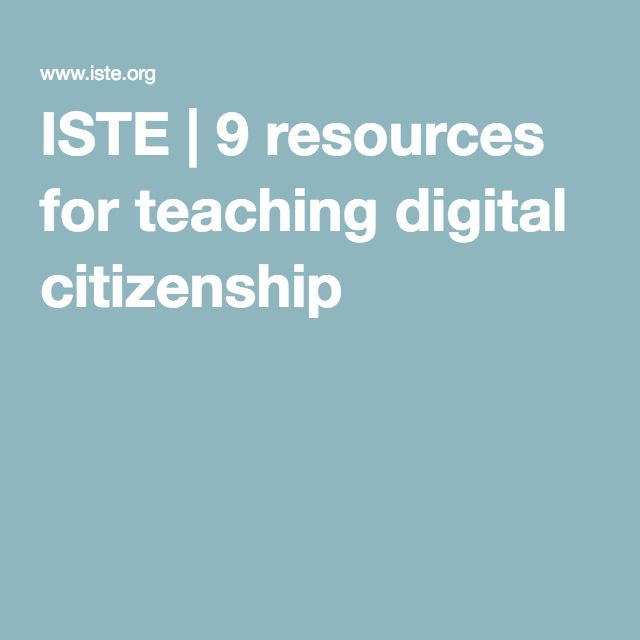 ISTE | 9 resources for teaching digital citizenship                                                                                                                                                      More