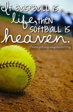 If Baseball Is Life, Then Softball Is Heaven. <3