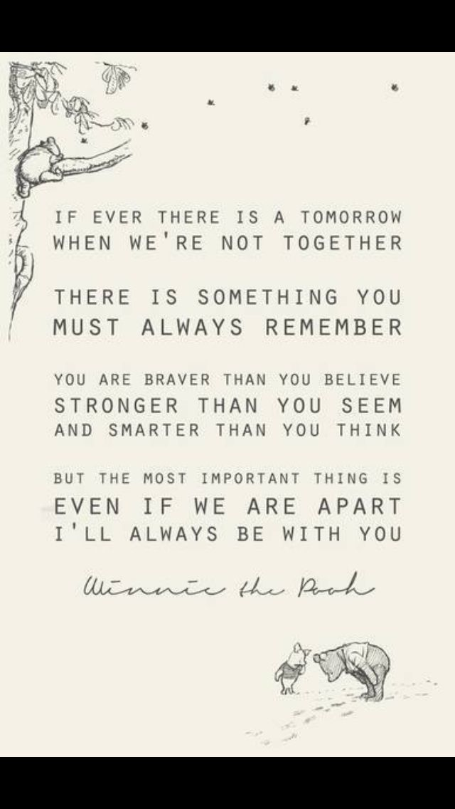 """Love quote idea - wedding vow idea - Winnie the Pooh quote - """"If ever there is a tomorrow when we're not together, there is something you must always remember."""" {Courtesy of The Huffington Post}"""
