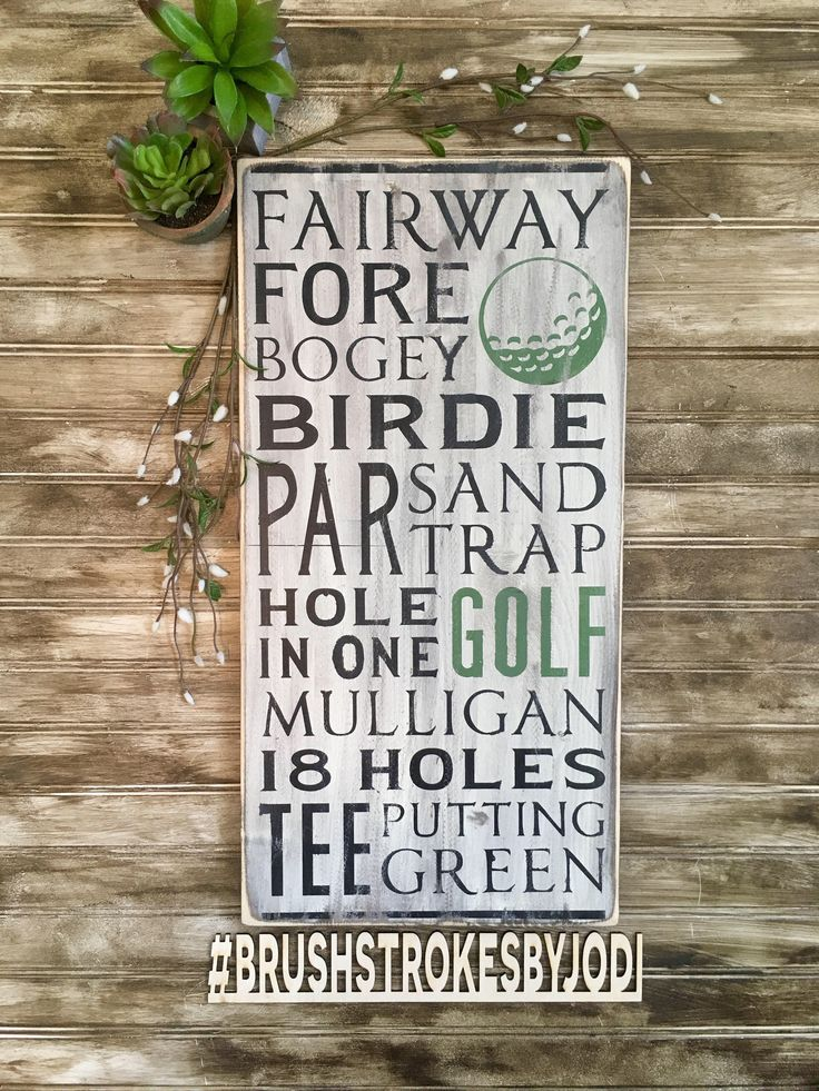 A personal favorite from my Etsy shop https://www.etsy.com/ca/listing/521585174/golf-words-sign-rustic-wood-sign