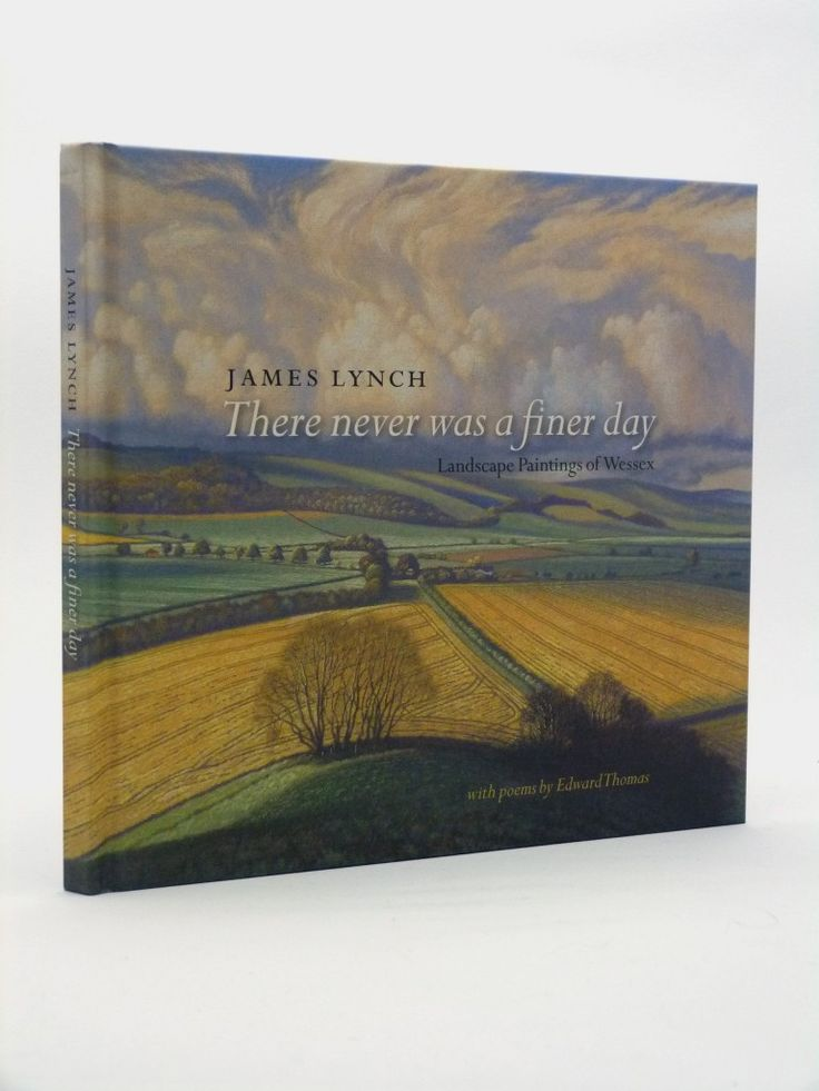 There never was a finer day (Signed copy) Edward Thomas poetry and James Lynch paintings