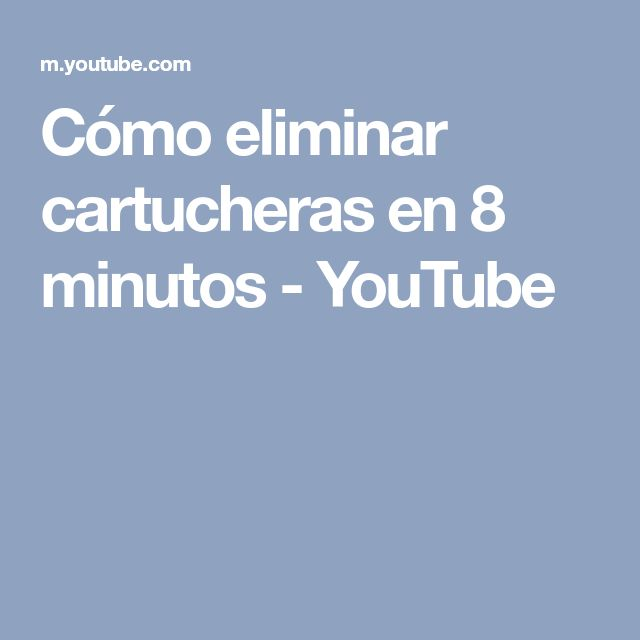 Cómo eliminar cartucheras en 8 minutos - YouTube