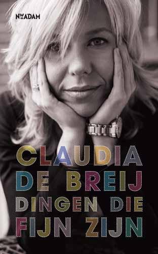 Niemand die zo fijn kan schrijven over dagelijkse dingen als Claudia de Breij!