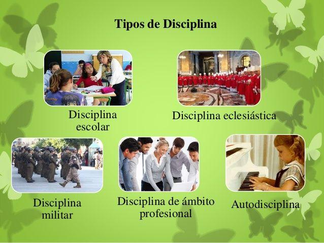 Tipos de Disciplina  Disciplina escolar: conjunto de normas, reglas y procedimientos aplicados al contexto del aula, cuya...