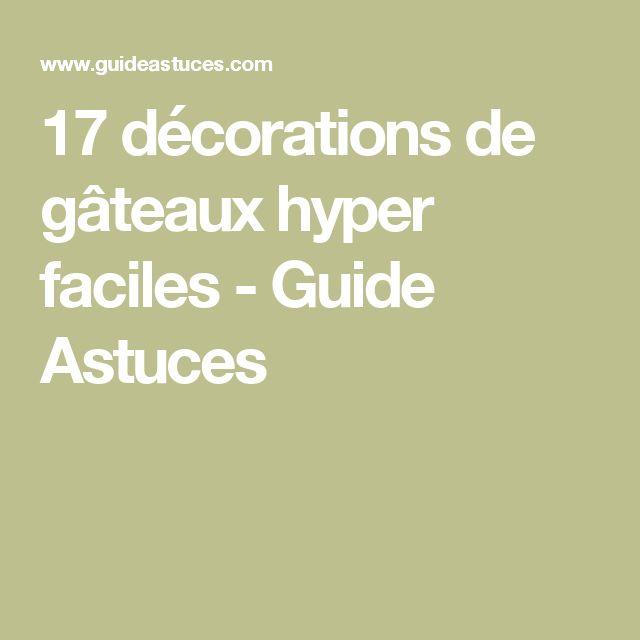 17 décorations de gâteaux hyper faciles - Guide Astuces