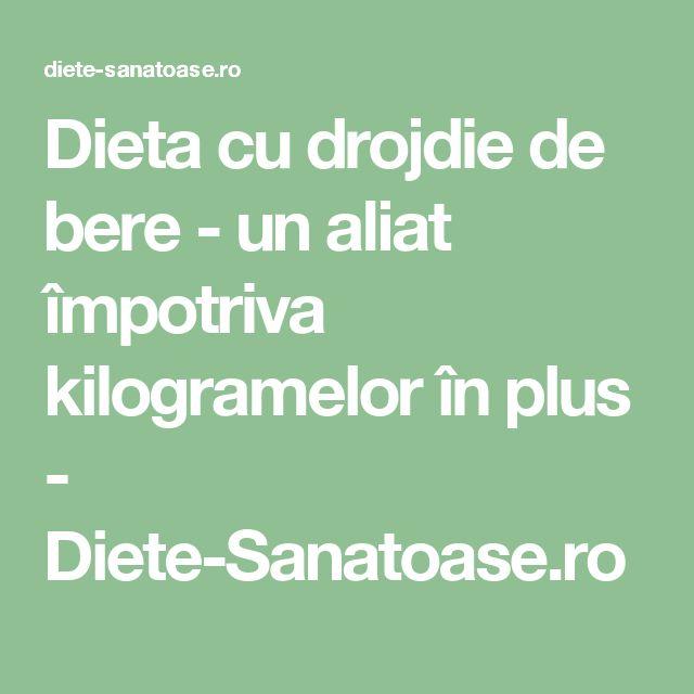 Dieta cu drojdie de bere - un aliat împotriva kilogramelor în plus - Diete-Sanatoase.ro