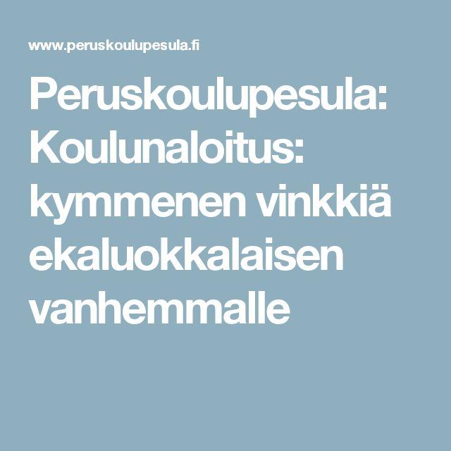 Peruskoulupesula: Koulunaloitus: kymmenen vinkkiä ekaluokkalaisen vanhemmalle