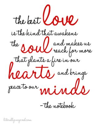 The Notebook Quote...   If you don't feel this way in your relationship you should rethink your direction. My wife and I work on improving and growing WITH each other daily... The recipe for a long marriage <3