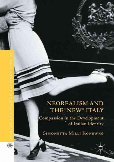 """Neorealism and the """"New"""" Italy: Compassion in the Development of Italian Identity"""