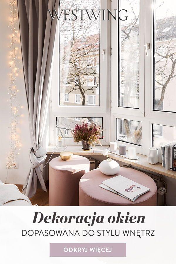Dekoracja Okien Dopasowana Do Stylu Wnetrz Westwing Home Decor Home Decor