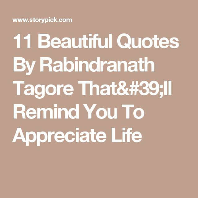 Appreciate Life Quotes: 1000+ Ideas About Rabindranath Tagore On Pinterest