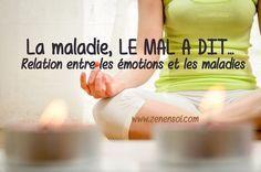 La maladie, LE MAL A DIT... Relation entre les émotions et les maladies (Détails)