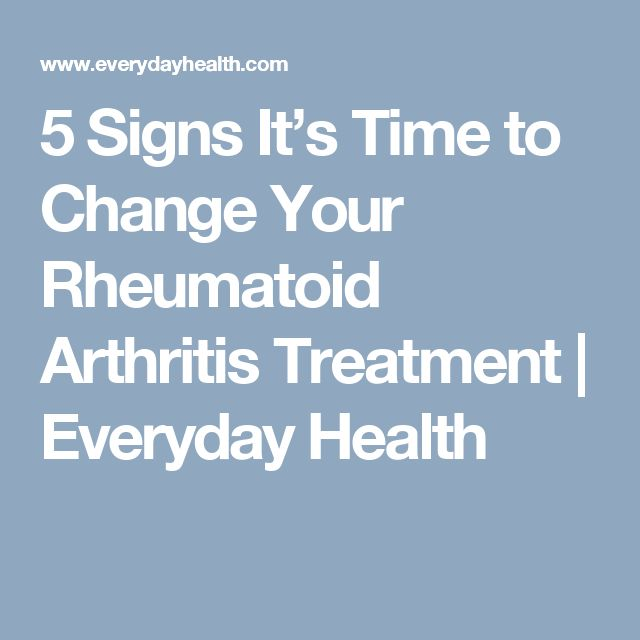 5 Signs It's Time to Change Your Rheumatoid Arthritis Treatment | Everyday Health