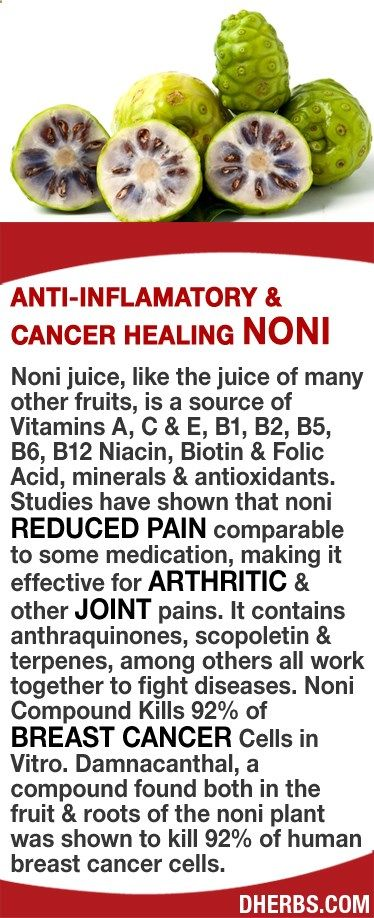 Noni juice, like the juice of many other fruits, is a source of Vitamins A, C  E, B1, B2, B5, B6, B12, Biotin  Folic Acid, minerals  antioxidants. Studies have shown that noni reduced pain comparable to some medication, making it effective for arthritic  other joint pains. It contains anthraquinones, scopoletin  terpenes, among others all work together to fight diseases. Noni Compound Kills 92% of Breast Cancer Cells in Vitro with Damnacanthal, a compound found both in the fruit  roots...