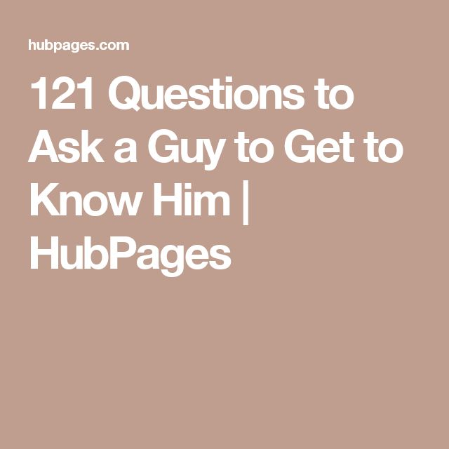 Top 10 questions to ask a guy before dating