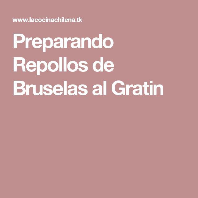 Preparando Repollos de Bruselas al Gratin