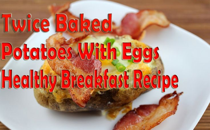 Twice Baked Potato with Egg Healthy Breakfast Recipe