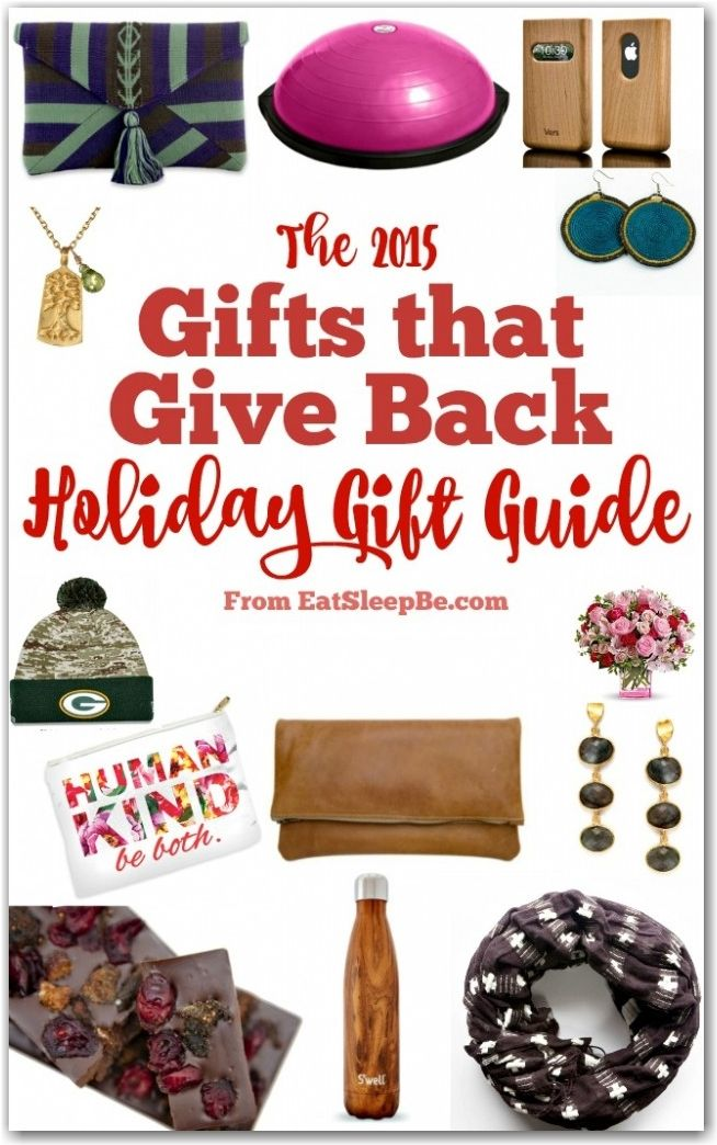 This year, give a gift that gives back! Check out the great selection in the GIFTS THAT GIVE BACK 2015 Holiday Gift Guide from EatSleepBe.com!