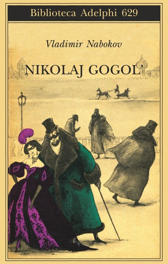 Nikolaj Gogol' - Vladimir Nabokov - Adelphi Edizioni