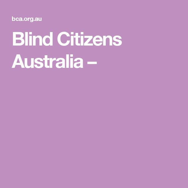 Blind Citizens Australia – I chose this resource as this group assists in the facilitation of communication for vision impairment.