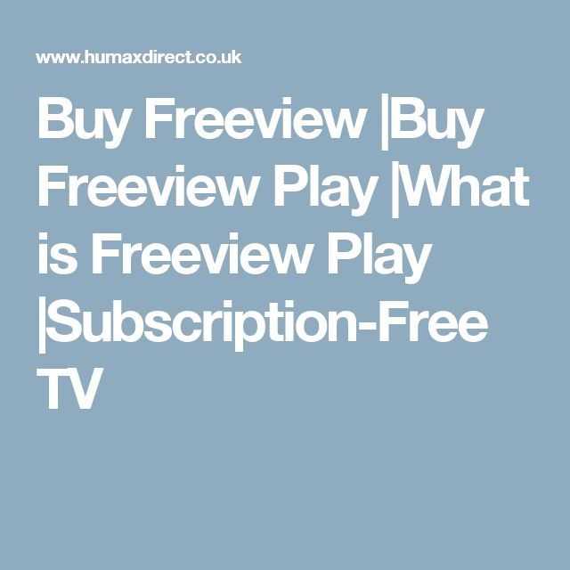Buy Freeview |Buy Freeview Play |What is Freeview Play |Subscription-Free TV