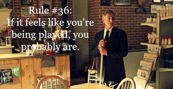 Gibbs' Rules #36. If it feels like you're being played, you probably are. Season 9, episode 1