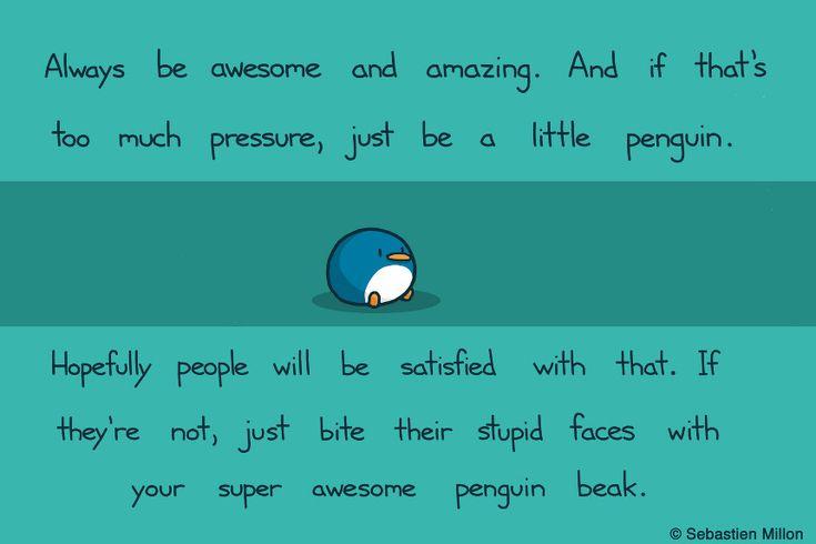 Be Awesome. Be Amazing. Be Penguin. - Sebastien Millon