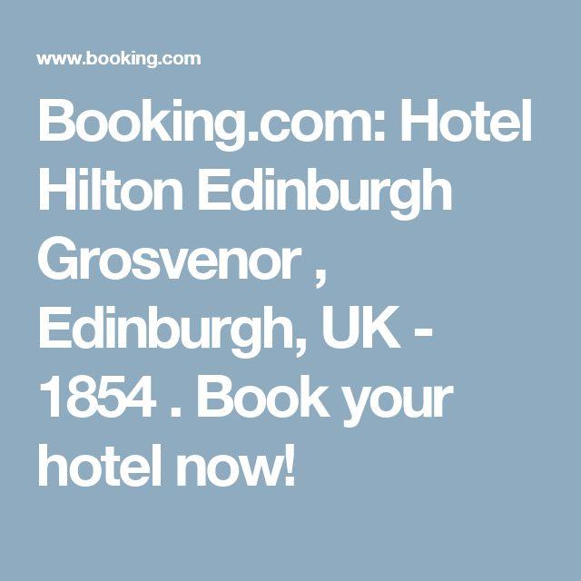 Booking.com: Hotel Hilton Edinburgh Grosvenor , Edinburgh, UK - 1854 . Book your hotel now!