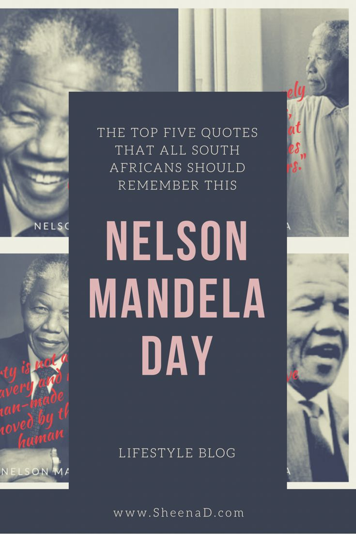 The most famous quotes from former South African president, the late Nelson Mandela for some inspiration.