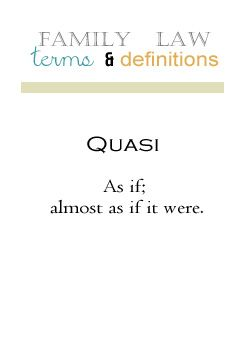 Family Law Terms and Definitions: Quasi