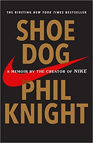 bd32847eaa2261 Shoe Dog  A Memoir by the Creator of Nike  Phil Knight  9781501135927   Amazon.com  Books