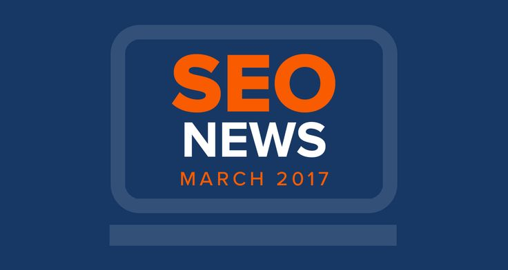 SEO News - March '17 - Google Algorithm Update, Quality & Local Search