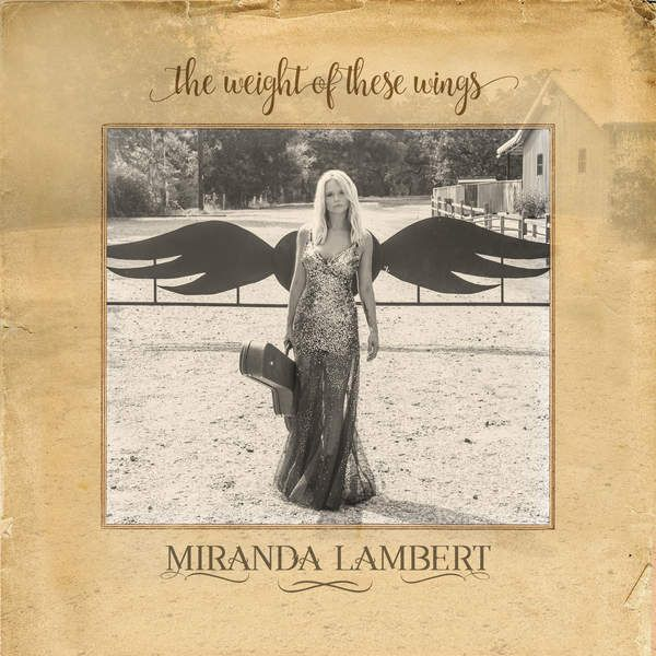 Miranda Lambert - The Weight of These Wings - 2016 - iTunes Plus AAC M4A - Album