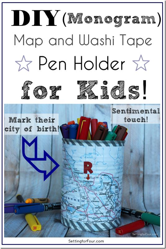DIY Monogram Washi Tap and Map Pen Holder for Kids - keep them organized and mark the spot they were born!