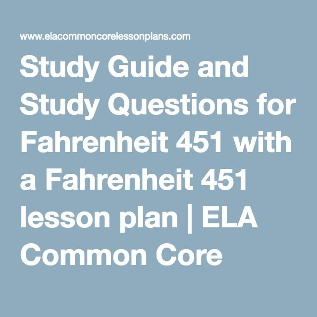 Study Guide and Study Questions for Fahrenheit 451 with a Fahrenheit 451 lesson plan | ELA Common Core Lesson Plans