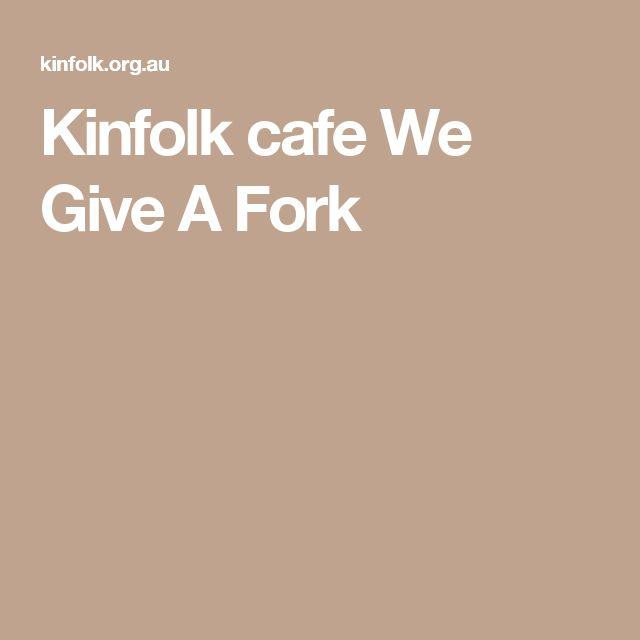 Kinfolk cafe We Give A Fork